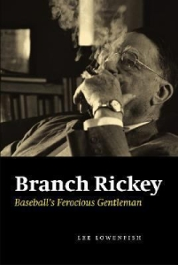 Branch Rickey | Lee Lowenfish | Baseballisms.com