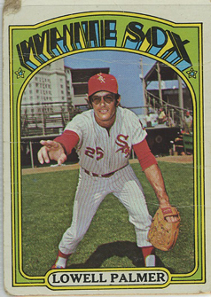 1972 Topps | Lowell Palmer | Chicago White Sox | Baseballisms.com
