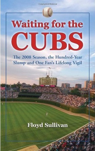 Waiting for the Cubs | Floyd Sullivan | Baseballisms.com