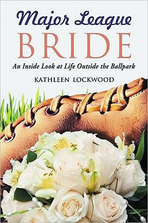 Major League Bride | Kathleen Lockwood | Baseballisms.com