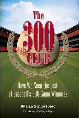 The 300 Win Club | Dan Schlossberg | Baseballisms.com