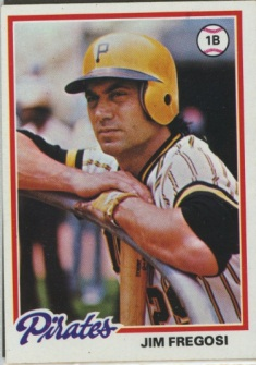 Topps 1978 Baseball Card | Jim Fregosi | Pittsburgh Pirates | Baseballisms.com