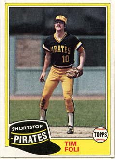 Topps 1981 Baseball Card | Tim Foli | Pittsburgh Pirates | Baseballisms.com