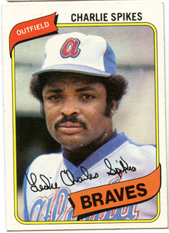 Topps 1980 Baseball Card | Charlie Spikes | Atlanta Braves | Baseballisms.com